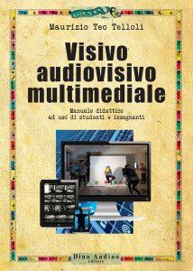 Maurizio Teo Telloli Visivo audiovisivo multimediale